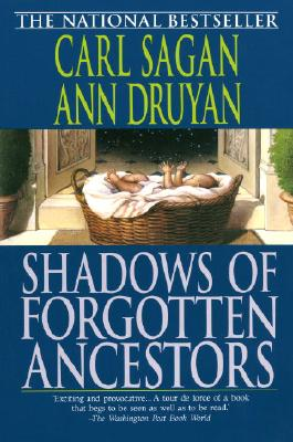 Shadows of Forgotten Ancestors By Sagan, Carl/ Druyan, Ann