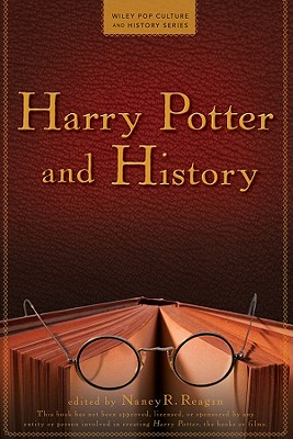 Harry Potter and History By Reagin, Nancy