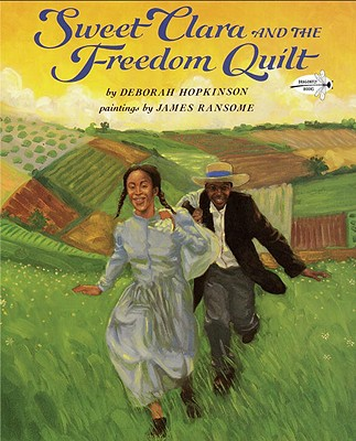 Sweet Clara and the Freedom Quilt By Hopkinson, Deborah/ Ransome, James (ILT)