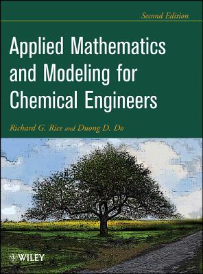 Applied Mathematics and Modeling for Chemical Engineers By Rice, Richard G./ Do, Duong D.